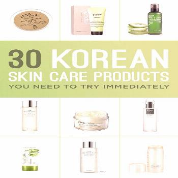 30 Korean Skin Care Products You Need To Try Immediately  A comprehensive step by step guide to a s